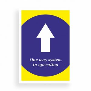 Posters: A2, A1, A0 | Foamex Signage | Vinyl Stickers. One way system in operation.